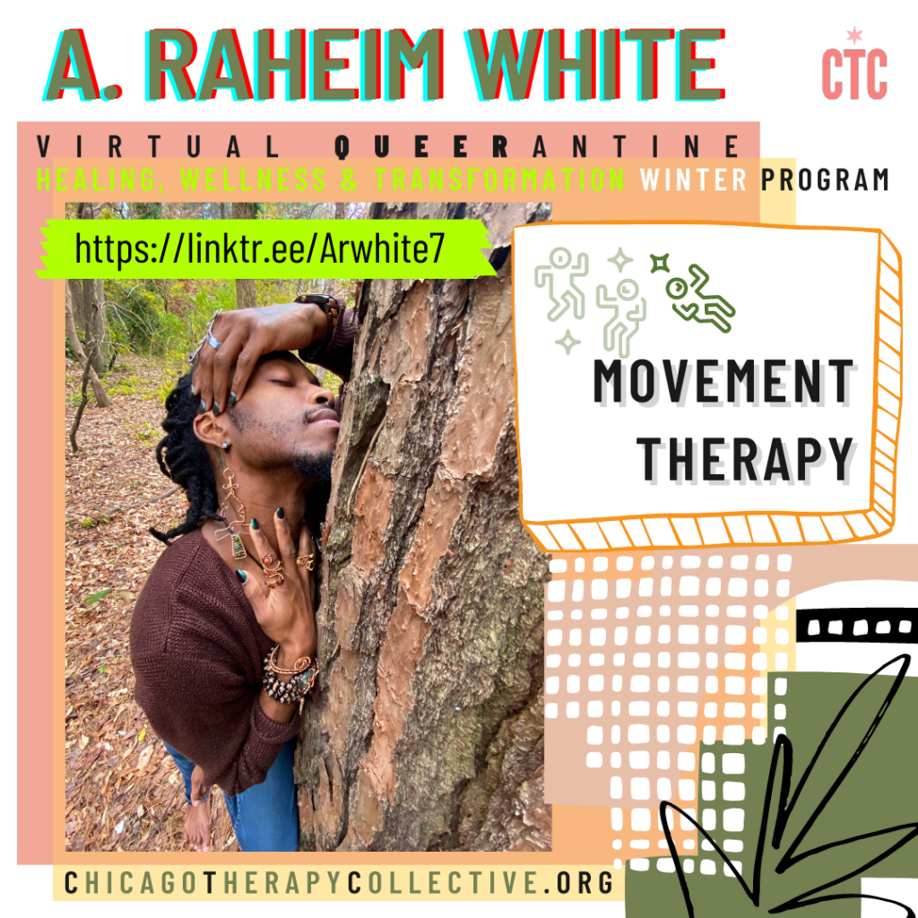 A. Raheim White Queerantine Chicago Therapy Collective